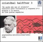 Cristóbal Halffter: No queda más que el silencio; Conciertino para violoncello y orquesta No. 2