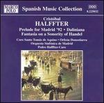 Cristóbal Halffter: Prelude for Madrid '92; Daliniana; Fantasia on a Sonority of Handel