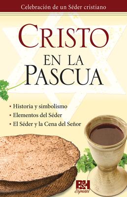 Cristo y La Pascua - B&h Espanol Editorial Staff, and B&h Espanol Editorial
