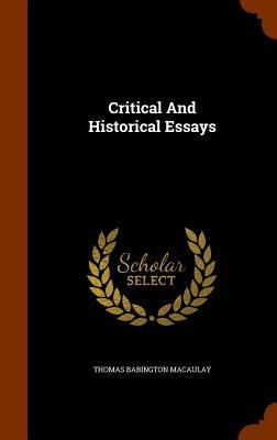 Critical and Historical Essays - Macaulay, Thomas Babington