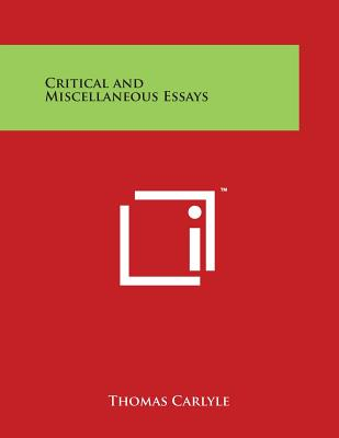 Critical and Miscellaneous Essays - Carlyle, Thomas