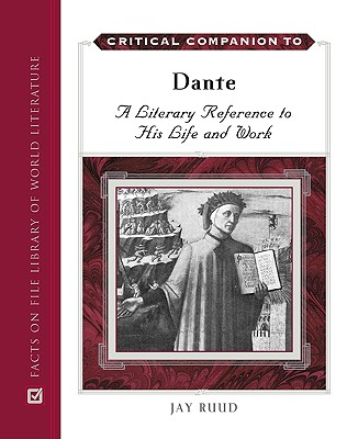 Critical Companion to Dante: A Literary Reference to His Life and Work - Ruud, Jay