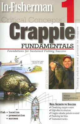 Critical Concepts: Crappie: Foundations for Sustained Fishing Success - In-Fisherman Staff