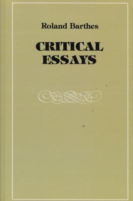 Critical Essays - Barthes, Roland, Professor, and Howard, Richard (Translated by)