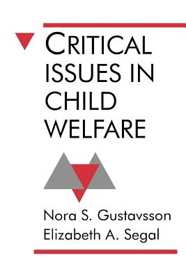 Critical Issues in Child Welfare - Gustavsson, Nora S, Dr.