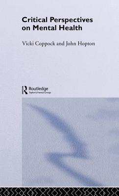 Critical Perspectives on Mental Health - Coppock, Vicki