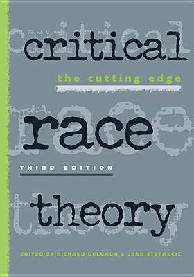 Critical Race Theory: The Cutting Edge - Delgado, Richard (Editor)