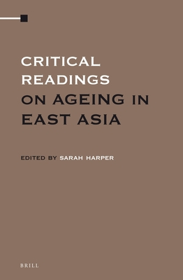 Critical Readings on Ageing in East Asia (4 Vol. Set) - Harper, Sarah (Editor)