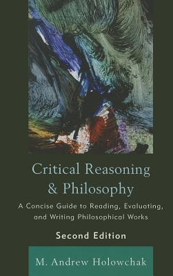 Critical Reasoning and Philosopb - Holowchak, M Andrew