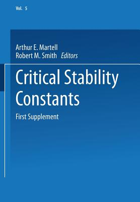 Critical Stability Constants: First Supplement - Martell, Arthur E. (Editor), and Smith, Robert M. (Editor)