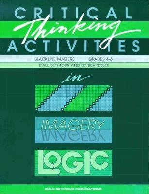 critical thinking activities in patterns imagery & logic / grades 4-6