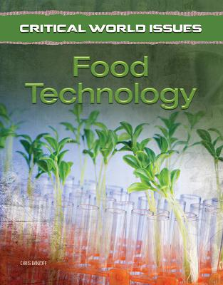 Critical World Issues: Food Technology - Banzoff, Chris