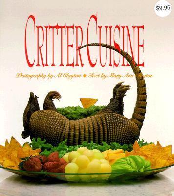 Critter Cuisine - Clayton, Al, and Clayton, Mary Ann