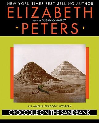 Crocodile on the Sandbank - Peters, Elizabeth, and O'Malley, Susan (Read by)