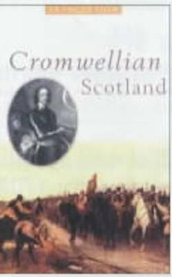 Cromwellian Scotland: 1651-60 - Dow, Frances