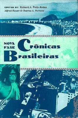 Cronicas Brasileiras - Preto-Rodas, Richard A (Editor), and Hower, Alfred (Editor), and Perrone, Charles A (Editor)