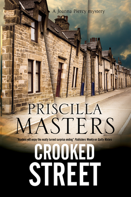 Crooked Street: A Joanna Piercy Police Procedural - Masters, Priscilla