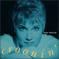 Croonin' - Anne Murray