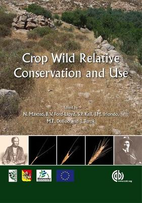 Crop Wild Relative Conservation and Use - Maxted, Nigel, and Ford-Lloyd, Brian V, and Kell, Shelagh P