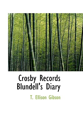Crosby Records Blundell's Diary - Gibson, T Ellison