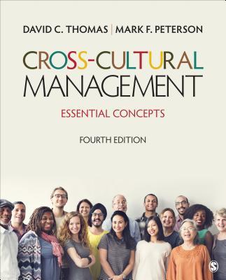 Cross-Cultural Management: Essential Concepts - Thomas, David C, Dr., and Peterson, Mark F, Dr.