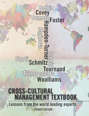 Cross-cultural management textbook: Lessons from the world leading experts in cross-cultural management - Schein, Edgar H (Introduction by), and Trompenaars, Fons, Mr., and Belbin, Meredith