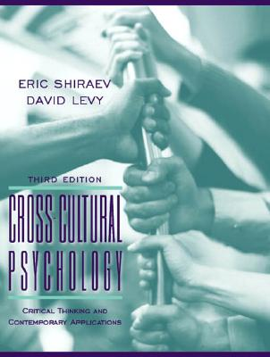 Cross-Cultural Psychology: Critical Thinking and Contemporary Applications - Shiraev, Eric, Professor