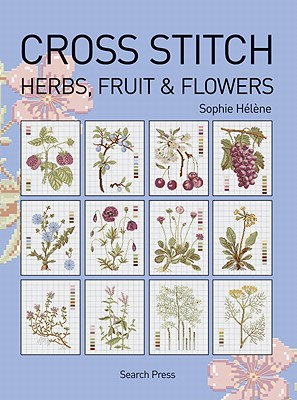 Cross Stitch Herbs, Fruit and Flowers - Helene, Sophie