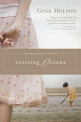Crossing Oceans - Holmes, Gina