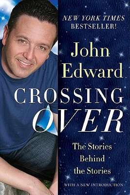 Crossing Over: The Stories Behind the Stories - Edward, John