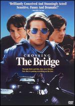 Crossing the Bridge - Mike Binder