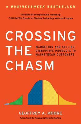 Crossing the Chasm - Moore, Geoffrey A
