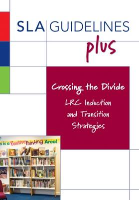 Crossing the Divide: LRC Induction and Transition Strategies - Dubber, Geoff (Series edited by)