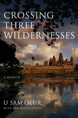 Crossing Three Wildernesses - Oeur, U Sam, and McCullough, Ken