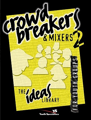 Crowd Breakers and Mixers 2 - Ideas Library