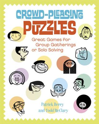 Crowd-Pleasing Puzzles: Great Games for Group Gatherings or Solo Solving - Berry, Patrick, and McClary, Todd