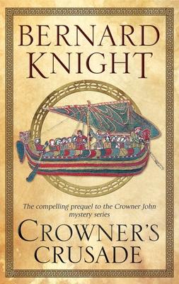 Crowner's Crusade - Knight, Bernard