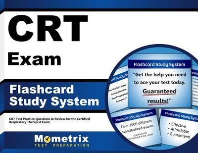 Crt Exam Flashcard Study System: Crt Test Practice Questions & Review for the Certified Respiratory Therapist Exam - Editor-Crt Exam Secrets