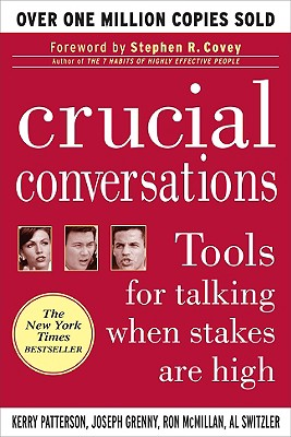 Crucial Conversations: Tools for Talking When Stakes Are High - Patterson, Kerry