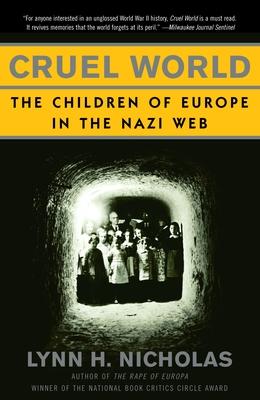 Cruel World: The Children of Europe in the Nazi Web - Nicholas, Lynn H