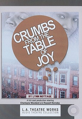 Crumbs from the Table of Joy - Nottage, Lynn