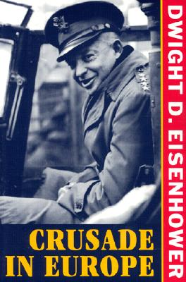 Crusade in Europe - Eisenhower, Dwight David, General