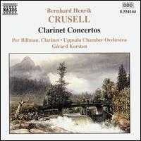 Crusell: Clarinet Concertos - Per Billman (clarinet); Uppsala University Chamber Orchestra; Gerard Korsten (conductor)