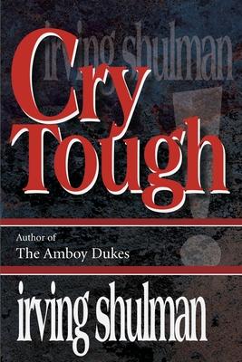 Cry Tough - Shulman, Irving