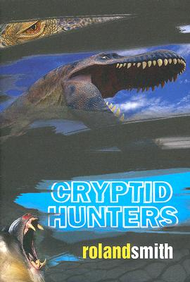 Cryptid Hunters - Smith, Roland