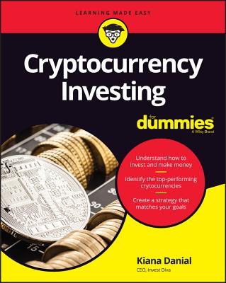 Cryptocurrency Investing for Dummies - Danial, Kiana