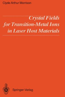 Crystal Fields for Transition-Metal Ions in Laser Host Materials - Morrison, Clyde A