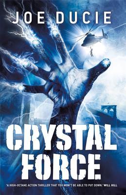 Crystal Force - Ducie, Joe