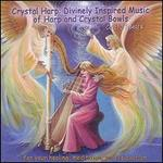Crystal Harp: Divinely Inspired Music of Harp and Crystal Bowls