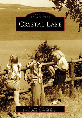 Crystal Lake - Yock, Dr Louis, and Benzie Area Historical Society
